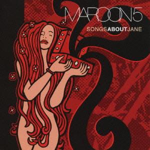 MAROON 5 / マルーン5 / SONGS ABOUT JANE / ソングス・アバウト・ジェーン
