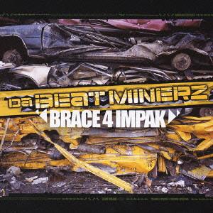 ダ・ビートマイナーズ / BRACE 4 IMPAK / ブレイス・4・インパック