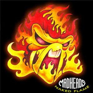 MADHEADS / NAKED FLAME (レコード)