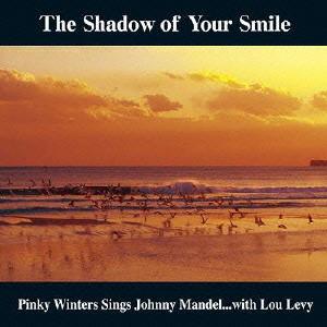 PINKY WINTERS / ピンキー・ウィンターズ / ザ・シャドウ・オブ・ユア・スマイル~いそしぎ~   diskunion.net 映画DVD/サントラ ONLINE SHOP