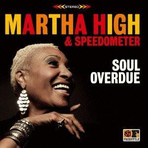 MARTHA HIGH WITH SPEEDOMETER / マーサ・ハイ・ウィズ・スピードメーター / SOUL OVERDUE