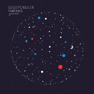 GOGO PENGUIN / ゴーゴー・ペンギン / Fanfares(CD)