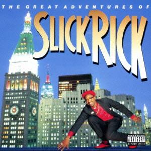 スリック・リック / THE GREAT ADVENTURES OF SLICK RICK / ザ・グレート・アドベンチャー・オブ・スリック・リック