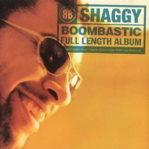 SHAGGY / シャギー / BOOMBASTIC / ブンバスティック [生産限定盤]
