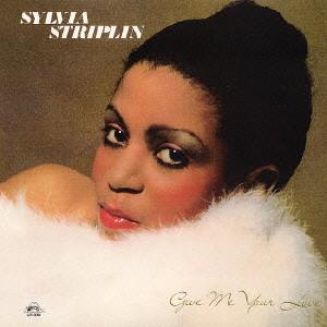 SYLVIA STRIPLIN / シルヴィア・ストリップリン / GIVE ME YOUR LOVE / ギヴ・ミー・ユア・ラヴ (紙ジャケ)