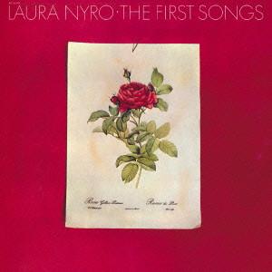 LAURA NYRO / ローラ・ニーロ / THE FIRST SONGS / ファースト・ソングス