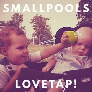 SMALLPOOLS / スモールプールズ / ラヴタップ!