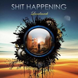 SHIT HAPPENING / Landmark