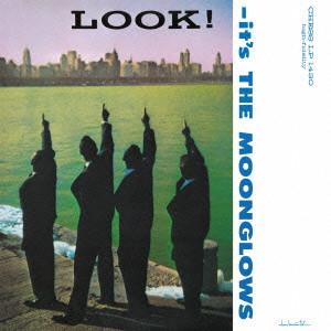 ムーングロウズ / LOOK! IT'S THE MOONGLOWS / ルック! イッツ・ザ・ムーングロウズ