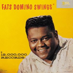 FATS DOMINO / ファッツ・ドミノ / FATS DOMINO SWINGS / ファッツ・ドミノ・スウィングス