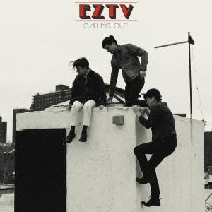 EZTV  / CALLING OUT / コーリング・アウト