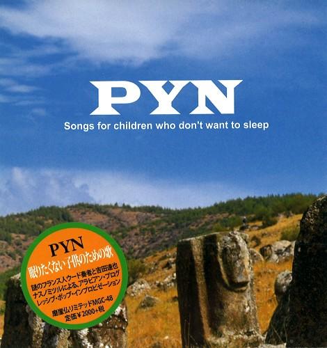PYN / 眠りたくない子供のための歌