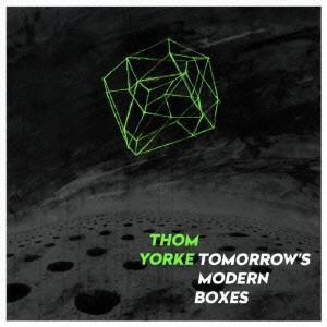 THOM YORKE / トム・ヨーク / TOMORROW'S MODERN BOXES / トゥモローズ・モダン・ボクシーズ