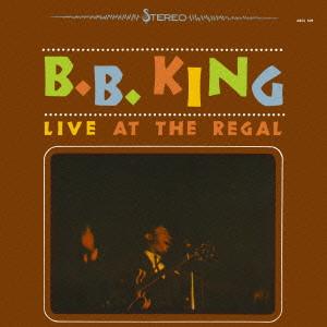 B.B. KING / B.B.キング / LIVE AT THE REGAL / ライヴ・アット・ザ・リーガル