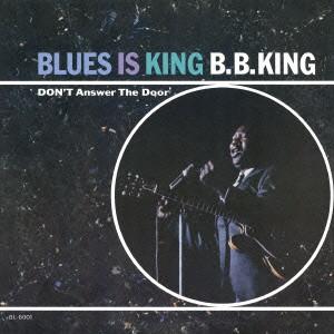 B.B. KING / B.B.キング / BLUES IS KING / ブルース・イズ・キング +2