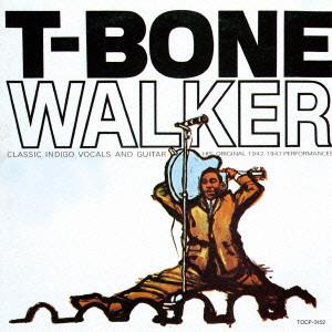 T-BONE WALKER / T ボーン・ウォーカー / T-BONE WALKER / モダン・ブルース・ギターの父