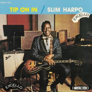 SLIM HARPO / スリム・ハーポ / TIP ON IN / ティップ・オン・イン