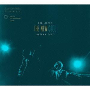 BOB JAMES & NATHAN EAST / ボブ・ジェームス&ネイザン・イースト / The New Cool / ザ・ニュー・クール