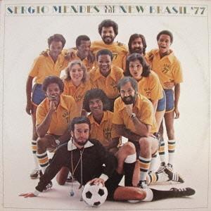SERGIO MENDES / セルジオ・メンデス / SERGIO MENDES AND THE NEW BRASIL '77 / セルジオ・メンデス&ザ・ニュー・ブラジル'77