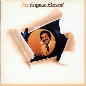 EUGENE RECORD / ユージン・レコード / THE EUGENE RECORD / ザ・ユージン・レコード
