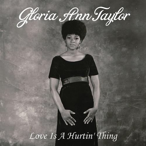 GLORIA ANN TAYLOR / グロリア・アン・テイラー / LOVE IS A HURTIN' THING