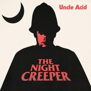 UNCLE ACID & THE DEADBEATS / アンクル・アシッド・アンド・ザ・デッドビーツ / ザ・ナイト・クリーパー
