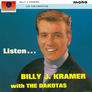 BILLY J. KRAMER WITH THE DAKOTAS / ビリー・J・クレイマー・ウィズ・ザ・ダコタス / リッスン +16