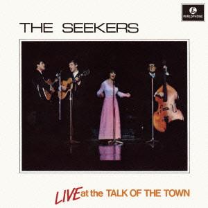 SEEKERS / シーカーズ / ライヴ・アット・ザ・トーク・オブ・タウン +11