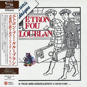 ETRON FOU LELOUBLAN / エトロン・フー・ルルーブラン / 合衆国に殴り込み!(ライヴ・イン・N.Y.) - リマスター/SHM-CD