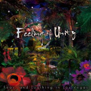 FEAR, AND LOATHING IN LAS VEGAS / フィアー・アンド・ロージング・イン・ラスベガス / Feeling of Unity