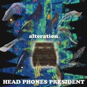 HEAD PHONES PRESIDENT / ヘッド・フォン・プレジデント / ALTERATION / オルタレーション