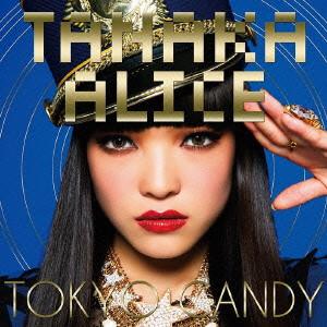 TANAKA ALICE    / TOKYO CANDY