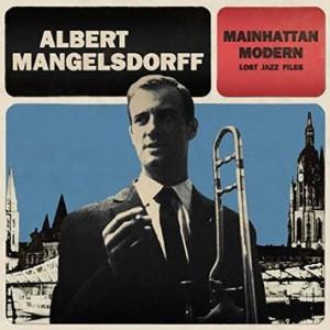 ALBERT MANGELSDORFF / アルバート・マンゲルスドルフ / Mainhattan Modern(CD)