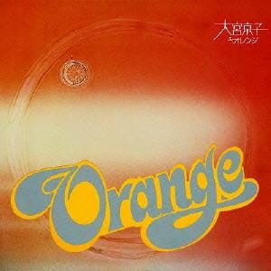 大宮京子&オレンジ / 大宮京子&オレンジ(UHQCD)