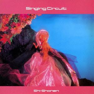 Shi-Shonen / シショウネン / Singing Circuit