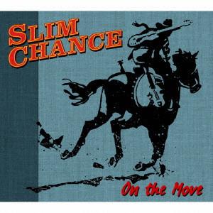 SLIM CHANCE / オン・ザ・ムーヴ