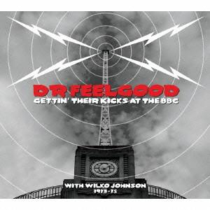 DR. FEELGOOD / ドクター・フィールグッド / ライヴ・アット・ザ・BBC~ウィルコ・ジョンソン・イヤーズ