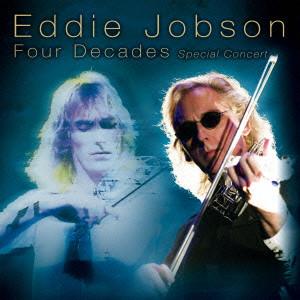 EDDIE JOBSON / エディ・ジョブソン / エディ・ジョブソン~デビュー40周年記念特別公演 フォー・ディケイズ