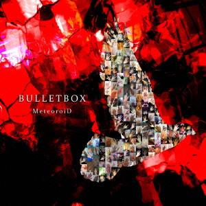 METEOROID / メテオロイド / BULLETBOX / ブレットボックス<初回限定盤>