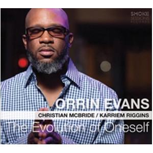 ORRIN EVANS / オリン・エヴァンス / Evolution Of Oneself / エヴォリューション・オブ・ワンセルフ