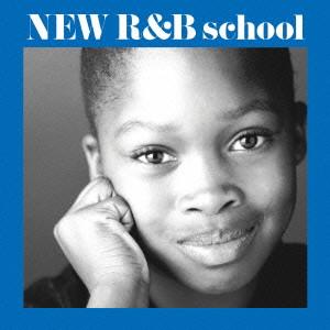 V.A. (NEW R&B) / オムニバス / NEW R&B SCHOOL / 新R&B教室