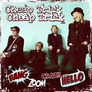 CHEAP TRICK / チープ・トリック / バン・ズーム・クレイジー・ハロー