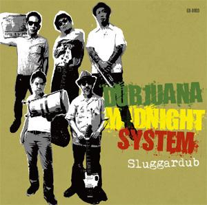 Dubjuana midnight system / SLUGGARDUB