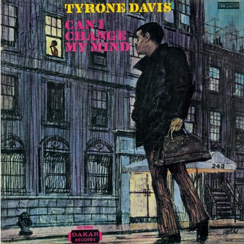 TYRONE DAVIS / タイロン・デイヴィス / CAN I CHANGE MY MIND / キャン・アイ・チェンジ・マイ・マインド