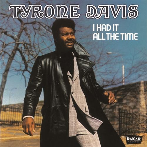 TYRONE DAVIS / タイロン・デイヴィス / I HAD IT ALL THE TIME / アイ・ハド・イット・オール・ザ・タイム