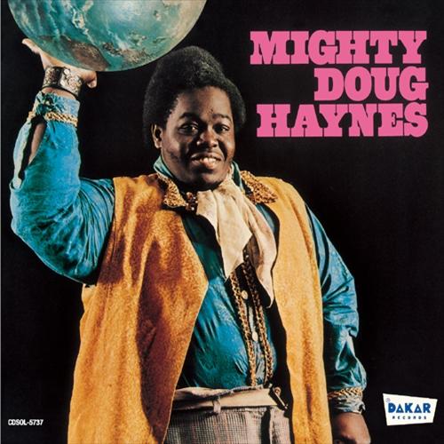 MIGHTY DOUG HAYNES / マイティー・ダグ・ヘインズ / MIGHTY DOUG HAYNES / マイティー・ダグ・へインズ