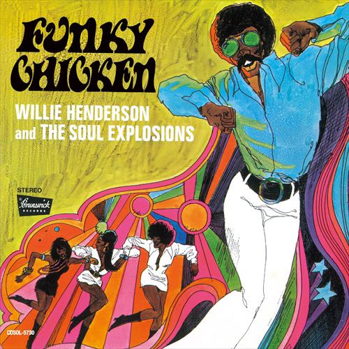 ウィリー・ヘンダーソン&ソウル・エクスプロージョン / FUNKY CHICKEN+9 / ファンキー・チキン +9