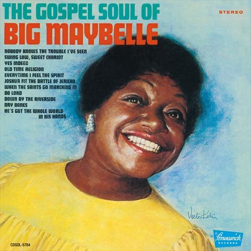 BIG MAYBELLE / ビッグ・メイベル / THE GOSPEL SOUL OF BIG MAYBELLE / ゴスペル・ソウル・オブ・ビッグ・メイベル