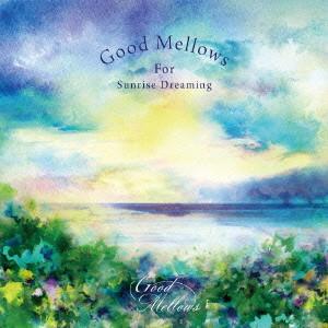 V.A.(橋本徹/SUBURBIA) / Good Mellows For Sunrise Dreaming