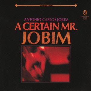 ANTONIO CARLOS JOBIM / アントニオ・カルロス・ジョビン / ア・サーティン・ミスター・ジョビン